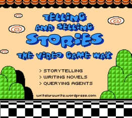 Telling and Selling Stories the Video Game Way | Write Lara Write