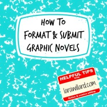 Formatting, Submitting, and Publishing Graphic Novels | Larawillard.com