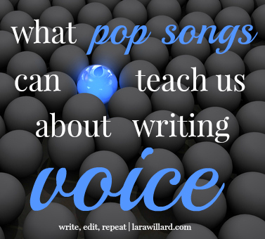 What Pop Songs Can Teach Us about Writing Voice