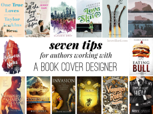 7 Tips for Authors Working with a Book Cover Designer