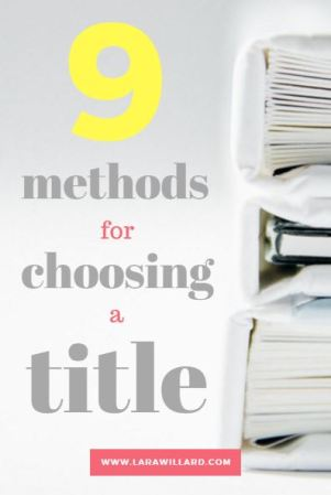 9-methods-for-choosing-a-title-lara-willard