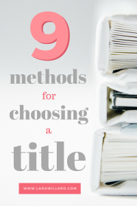 Look, titles are tough. Here are nine methods for choosing a long list of preliminary titles for your book. Great for #NaNoWriMo
